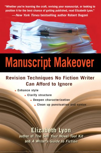 Manuscript Makeover: Revision Techniques No Fiction Writer Can Afford to Ignore (English Edition)
