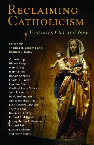 Reclaiming Catholicism: Treasures Old and New (English Edition)