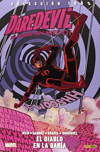 Daredevil. El Hombre Sin Miedo 6. El Diablo En La Bahía (COLECCIÓN 100% MARVEL)