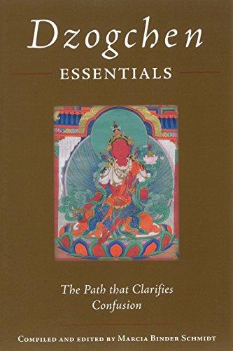 Dzogchen Essentials: The Path That Clarifies Confusion por Marcia Schmidt