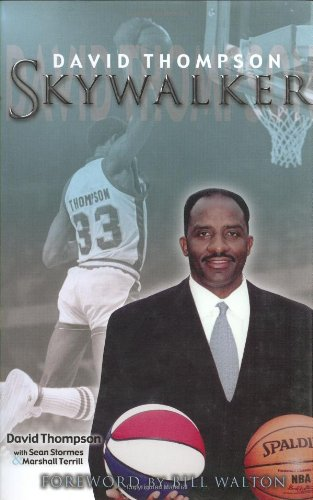 Skywalker: The Remarkable and Inspiring Story of Legendary Basketball Player David Thompson por David Thompson