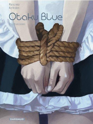 Otaku Blue - tome 2 - Obsessions (2/2) par Marazano Richard