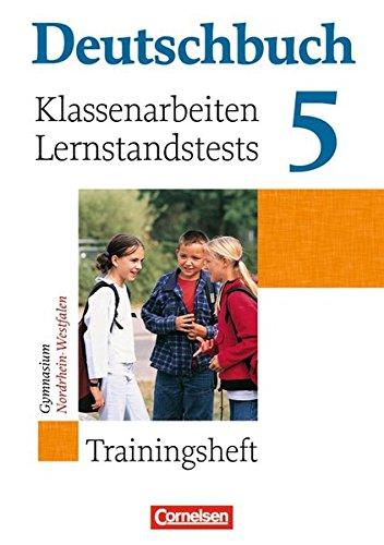 Deutschbuch Gymnasium - Trainingshefte: 5. Schuljahr - Klassenarbeiten, Lernstandstests - Nordrhein-Westfalen: Trainingsheft mit Lösungen