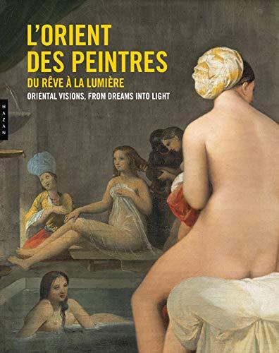 L'Orient des peintres, du rêve à la lumière par  Christine Peltre, Emmanuelle Amiot-Saulnier