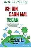 Ich bin dann mal vegan: Glücklich und fit und nebenbei die Welt retten (Fischer Paperback)