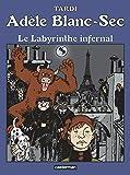 Adèle Blanc-Sec, Tome 9 - Le labyrinthe infernal