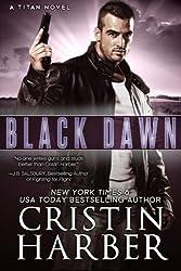 Black Dawn (Titan Book 8) (Volume 8) by Cristin Harber (2015-07-14)