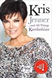 Kris Jenner... And All Things Kardashian