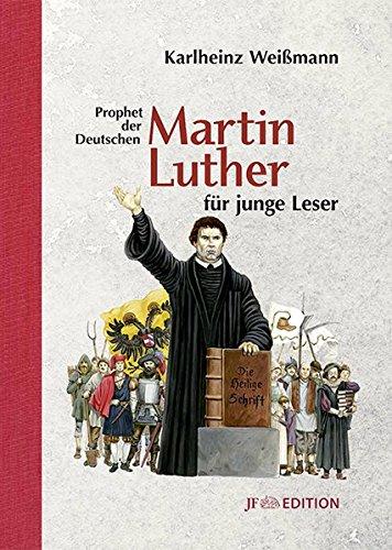 Martin Luther für junge Leser: Prophet der Deutschen