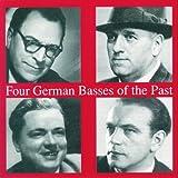Four German Basses Of The Past. Hofmann, Schirp, Greindl, Schweebs.