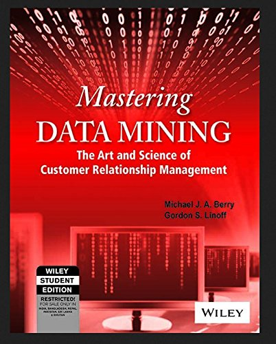 Mastering Data Mining: The Art and Science of Customer Relationship Management
