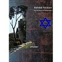 Ashdot Ya'acov - Vier Wochen im September