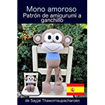 Mono amoroso. Patrón de amigurumi a ganchillo (Muñecas grandes para ser queridas nº 3)