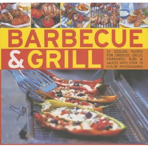 [Barbecue and Grill: 30 Sizzling Recipes For Successful Barbecuing - Great Griddles, Grills, Marinades, Rubs And Sauces Shown In 70 Colour Photographs] [By: Fleetwood, Jenni] [June, 2007]