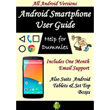Help for Dummies - Android Smartphone User Guide: Includes One month Email Support: All Android Versions (English Edition)