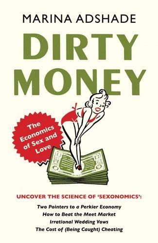 Dirty Money: The Economics of Sex and Love por Marina Adshade
