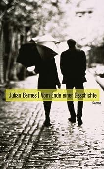 Vom Ende einer Geschichte: Roman von [Barnes, Julian]