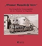 """""""Einmal Annabichl bitte"""": Eine fotografische Erinnerungsfahrt mit der """"Tramway"""" in Klagenfurt"""