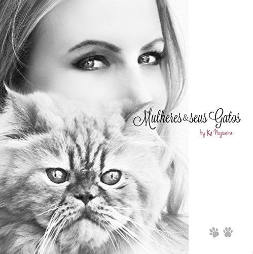 Mulheres & seus Gatos (Portuguese Edition)