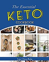 The Essential Keto Cookbook: 124+ Ketogenic Diet Recipes (Including Keto Meal Plan & Food List) (English Edition)
