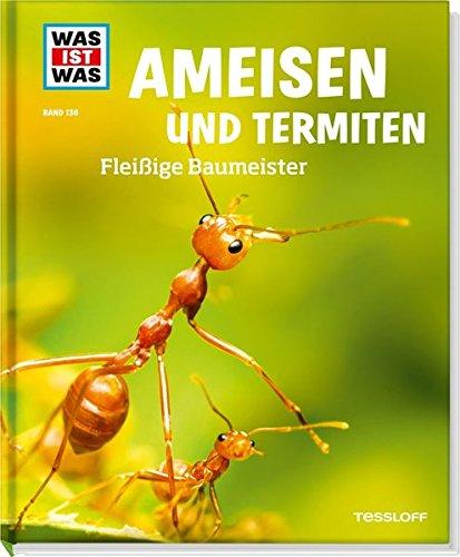 was-ist-was-band-136-ameisen-und-termiten-fleissige-baumeister-was-ist-was-sachbuch-band-136