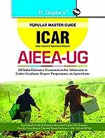 ICAR: AIEEA-UG (B.Sc. Agriculture) Entrance Exam Guide