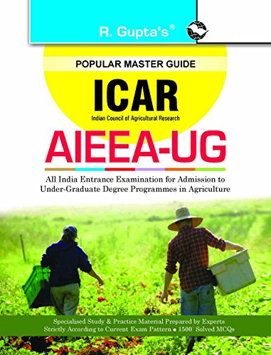 ICAR : AIEEA-UG (B.Sc. Agriculture) Entrance Exam Guide