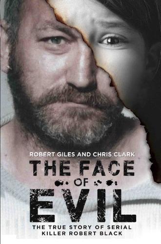 The Face of Evil: The True Story of the Serial Killer, Robert Black