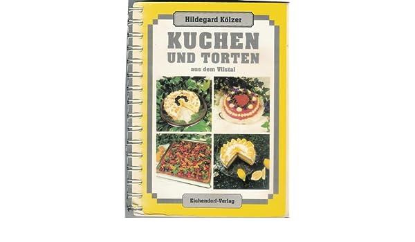 Kuchen Und Torten Aus Dem Vilstal Amazon De Hildegard Kolzer Bucher