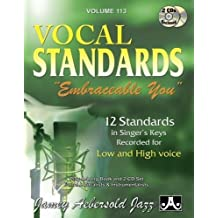 """Jamey Aebersold Jazz -- Vocal Standards """"Embraceable You,"""" Vol 113: 12 Standards in Singer's Keys -- Recorded for Low and High Voice, Book & 2 CDs (Play-Along)"""