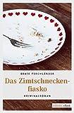 Das Zimtschneckenfiasko Kriminalroman