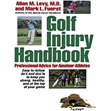 Golf Injury Handbook: Professional Advice for Amateur Athletes