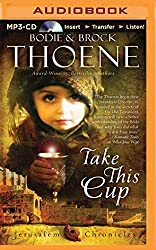 Take This Cup (The Jerusalem Chronicles) by Bodie Thoene (2014-05-06)