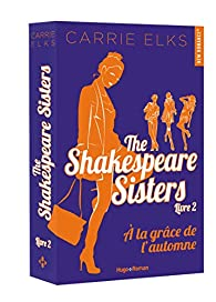 The Shakespeare sisters, tome 2 : A la grâce de l'automne par Carrie Elks
