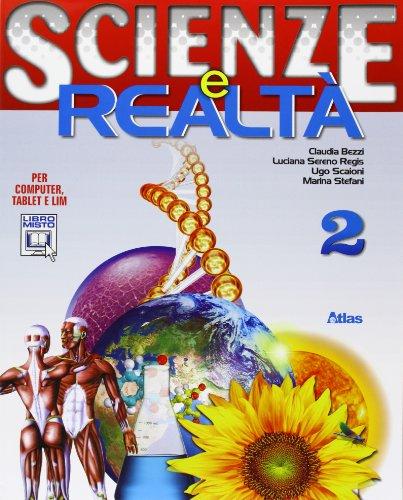 Scienze e realt. Con espansione online. Per la Scuola media: 2