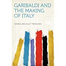 Garibaldi and the Making of Italy
