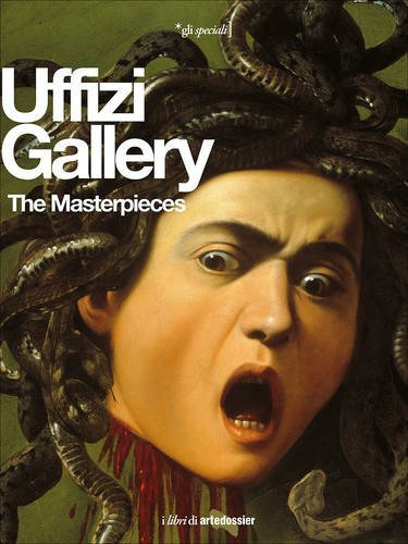 Uffizi Gallery: The Masterpieces by Gloria Fossi (2016-07-28)