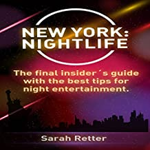 New York Nightlife: The Final Insider's Guide with the Best Tips for Night Entertainment