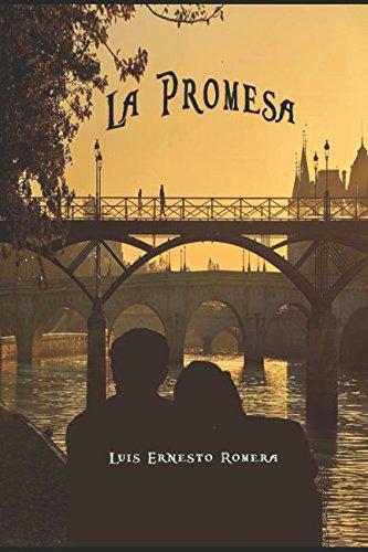 La Promesa por Sr. Luis Ernesto Romera