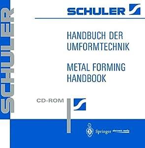 Handbuch der Umformtechnik; Metall Forming Handbook, 1 CD-ROM Für Windows 3.1/95/98/NT und MacOS 7.5. Dtsch.-Engl. Hrsg. v. d. Schuler GmbH