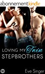 Loving my Twin Stepbrothers (Twin Bon...