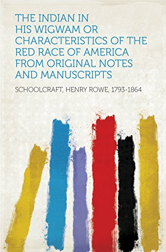 the-indian-in-his-wigwam-or-characteristics-of-the-red-race-of-america-from-original-notes-and-manus