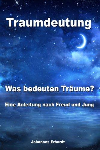 Traumdeutung - Was bedeuten Träume? Eine Anleitung nach Freud und Jung