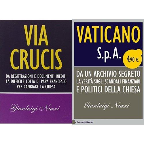 Selezione  Gianluigi Nuzzi: Via Crucis + Vaticano Spa