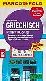MARCO POLO Sprachführer Griechisch: Nie mehr sprachlos! von Andreas Meißler (Übersetzer) (21. Januar 2014) Taschenbuch