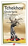 Oncle Vania ; Les Trois Soeurs