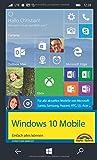 Windows 10 Mobile - Einfach alles können