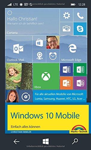 Preisvergleich Produktbild Windows 10 Mobile - Einfach alles können