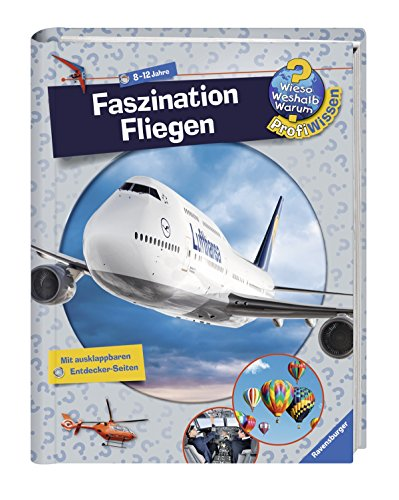 Faszination Fliegen (Wieso? Weshalb? Warum? ProfiWissen, Band 14) (Flugzeug-buch Für Kinder)