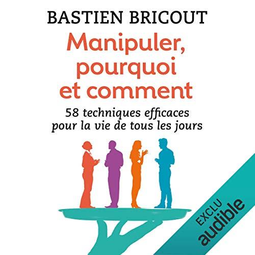 Manipuler, pourquoi et comment par Bastien Bricout